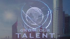 Grow our talent text with 3d hologram of the planet Earth against the backdrop of the modern metropolis