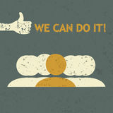 Grunge we can do it concept Royalty Free Stock Images