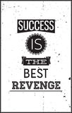 Grunge motivational poster. Success is the best Revenge Stock Photography
