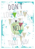 Grunge poster. Don`t look back you`re not going th Stock Photo