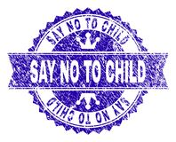 Grunge Textured SAY NO TO CHILD Stamp Seal with Ribbon. SAY NO TO CHILD rosette stamp watermark with distress style. Designed with round rosette, ribbon and royalty free illustration