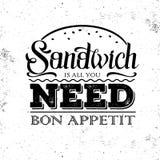 Grunge typography sandwich menu design. Lettering poster All you need is sandwich. Grunge typography sandwich menu. Lettering poster All you need is sandwich royalty free illustration