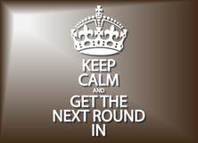 Guarde la calma y consiga la siguiente ronda adentro Foto de archivo