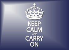 Guarde la calma y continúe Imagen de archivo libre de regalías