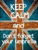 Guarde la calma y no olvide su paraguas Imagen de archivo libre de regalías