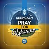 Guarde la calma y ruegue para el cartel de Ucrania Fotografía de archivo