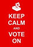 Guarde la calma y vote encendido Imágenes de archivo libres de regalías