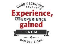 Gute Entscheidungen kommen aus Erfahrung und die Erfahrung, die von den schlechten Entscheidungen gesammelt wird stock abbildung