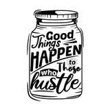 Gute Sachen geschehen denen, die Gedr?nge Erstklassiges Motivzitat Typografie-Zitat Vektorzitat mit wei?em Hintergrund lizenzfreie abbildung