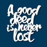 Gute Tat des Sprichworts A ist nie verloren Lizenzfreies Stockbild
