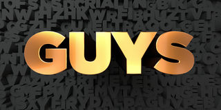 Guys - Gold text on black background - 3D rendered royalty free stock picture. This image can be used for an online website banner ad or a print postcard Royalty Free Illustration