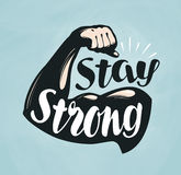 Gym, fitness, sport banner. Stay Strong, lettering. Silhouette bent arm. Vector illustration Royalty Free Stock Image