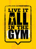 Gymnase de Live It All In The Citation de inspiration de motivation de gymnase de séance d'entraînement et de forme physique Conc Photo libre de droits