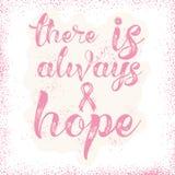 Há sempre uma esperança Citações inspiradas sobre a conscientização do câncer da mama Fotografia de Stock Royalty Free