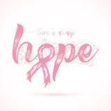 Há sempre uma esperança Citações inspiradas sobre a conscientização do câncer da mama Imagens de Stock