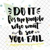 Hágalo para la gente que quiere verle fallar Cita de motivación sobre la mejora del uno mismo El cartel del gimnasio, aptitud mot Foto de archivo