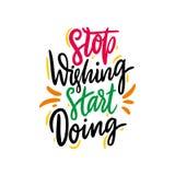 Hören Sie auf, den Anfang zu wünschen, der Hand gezogene Vektorbeschriftung tut Motivations-Zitat stock abbildung