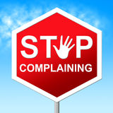 Hören Sie auf sich zu beschweren darstellt die gestoppte und unannehmbare Beschränkung Stockbild
