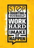 Hören Sie auf, sich zu bezweifeln, arbeiten Sie schwer und lassen Sie es geschehen Anspornende kreative Motivations-Zitat-Schablo stock abbildung