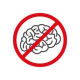 Hören Sie auf, Zeichen zu denken Ein Zeichen, das ein gekreuztes-heraus Gehirn darstellt Das Konzept des Mangels an Logik und Den lizenzfreie abbildung