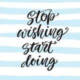Hören Sie auf zu wünschen, fangen Sie an zu tun Träume arbeiten nicht, es sei denn, dass Sie tun stock abbildung