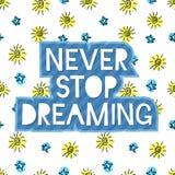 Hören Sie nie auf, Beschriftung zu träumen Lizenzfreies Stockbild