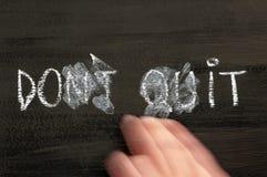 Hace no Quit transformado adentro lo hace mensaje Imagen de archivo libre de regalías