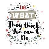 Haga lo que piensan que usted no puede hacer E Cita de la tipograf libre illustration
