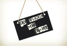 Haga lo que usted quiere - firme al tablero Fotos de archivo libres de regalías