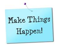 Haga que las cosas suceden las demostraciones lo consiguen hecho y positivo Fotos de archivo libres de regalías