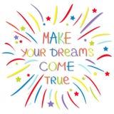 Haga que sus sueños vienen verdad Fuego artificial coloreado Frase caligráfica de la inspiración de la motivación de la cita Fond Fotos de archivo libres de regalías