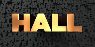 Hall - Złocisty tekst na czarnym tle - 3D odpłacający się królewskość bezpłatny akcyjny obrazek Ilustracji