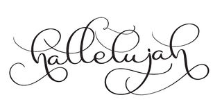 Hallelujah text on white background. Hand drawn vintage Calligraphy lettering Vector illustration EPS10 Royalty Free Stock Photos