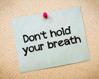 Halten Sie nicht Ihren Atem Lizenzfreie Stockbilder