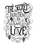 Hand dragen bokstäver Den hemliga ingrediensen är alltid förälskelse Typografiaffisch med hand drog beståndsdelar Inspirerande ci royaltyfri illustrationer