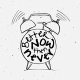 Hand draw Alarm clock illustration with lettering about Better now then never concept. Time reminder in sketched alarm Royalty Free Stock Photo