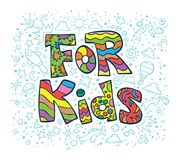 For Kids. Hand drawing `for children` text. `For kids` text and doodles on the back are layered separately royalty free illustration