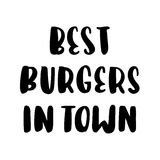The hand-drawing inscription: `Best burgers in town`, of black ink on a white background. Stock Image