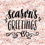 The hand-drawing quote: Season`s Greetings, on a pink gold glitter background. Merry Christmas card. It can be used for card, mug, brochures, poster, t-shirts Royalty Free Stock Photography