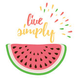 Hand drawn abstract watermelon print decorated life quote. vector illustration