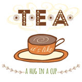 Hand drawn banner with hand lettering. Tea it's like a hug in a cup. Vector tea quote. Typography image. Royalty Free Stock Photos