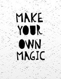 Hand drawn calligraphy lettering make your own magic. Royalty Free Stock Photos