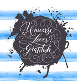 Hand-drawn calligraphy lettering on a watercolor background. Motivational, inspirational phrase Universe Loves Gratitude. Vector vector illustration