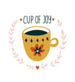 Hand drawn card with cup of tea and stylish lettering - `A cup of a joy`. Scandinavian style vector illustration. stock illustration