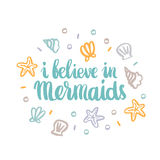 Hand-drawn card with inscription `I believe in mermaids` Royalty Free Stock Photo