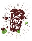 Hand drawn coffee quote. But coffee first - Hand drawn coffee quote on a paper coffee cup. Vector Stock Photos