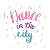 Hand-drawn colorful lettering Dance in the city Stock Images