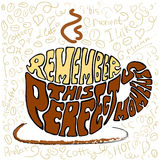 Hand drawn cup lettering with phrase 'Remember this perfect moment' Stock Photo