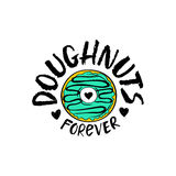 Hand Drawn Doughnuts Forever Lettering. Doughnuts Forever lettering poster with cartoon comic donut sticker isolated on a white background. Hand drawn brush ink Royalty Free Stock Photo