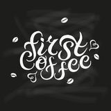 Hand drawn First Coffee text. On black background. Cafe, Shop, Bar, Restaurant, Lounge logotype vector illustration. Banner, poster template. Isolated on Royalty Free Stock Photography
